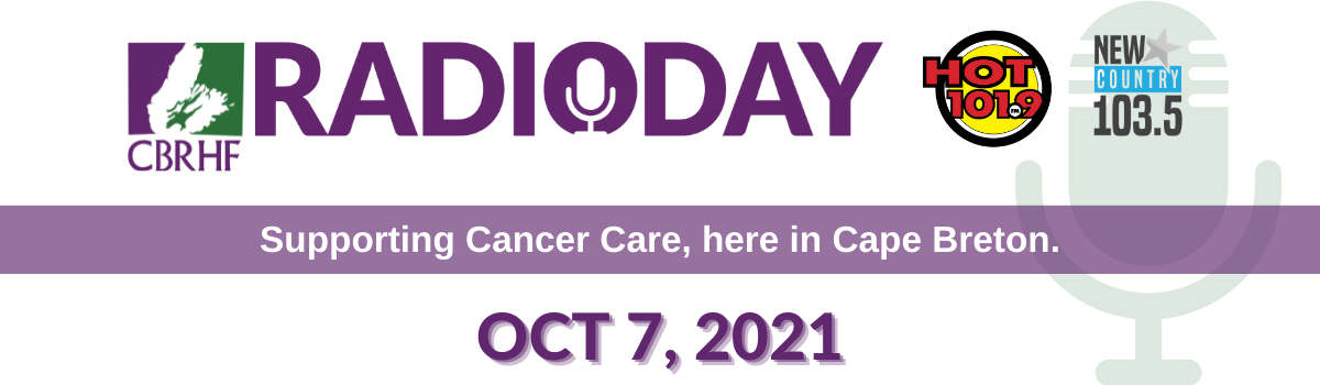Radio Day is in support of Cancer Care in Cape Breton, hosted on October 7 2021.