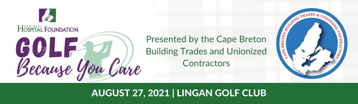 Golf Because You Care Presented by by the Cape Breton Building Trades and Unionized Contractors